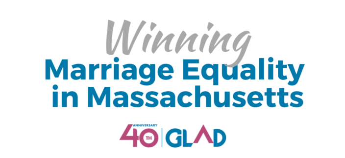 Winning Marriage Equality in Massachusetts, GLAD 40th Anniv. logo