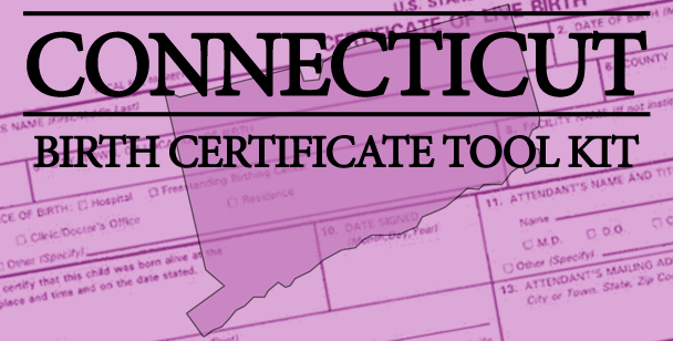 connecticut birth certificate tool kit | glad
