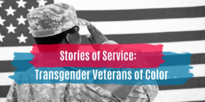 stories of service: transgender veterans of color